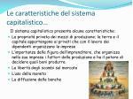 le caratteristiche del sistema capitalistico