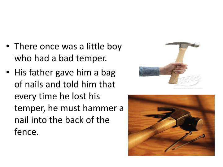 There once was a little boy who had a bad temper.