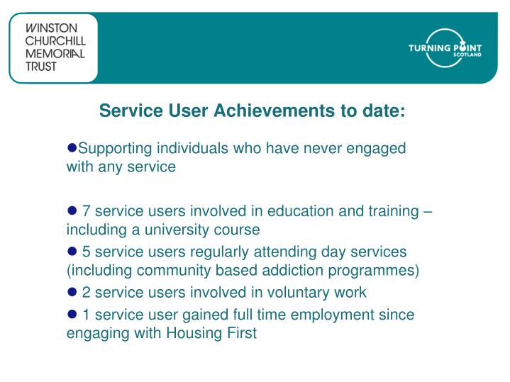 Service User Achievements to date: