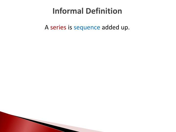 Informal Definition