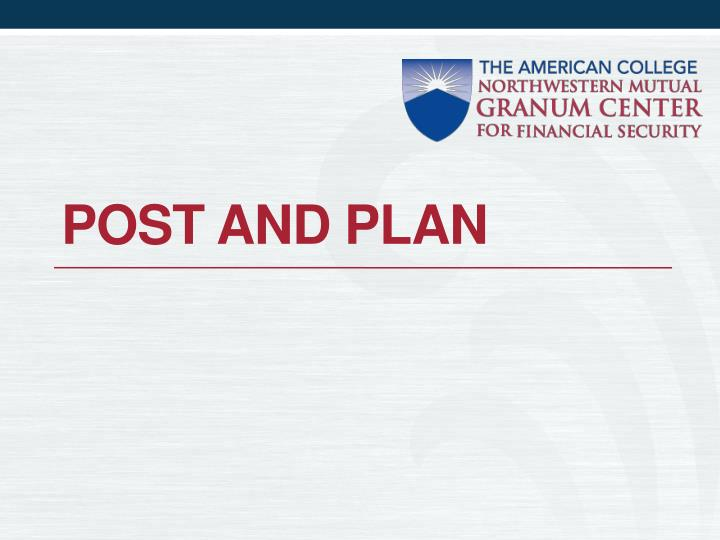 POST AND PLAN