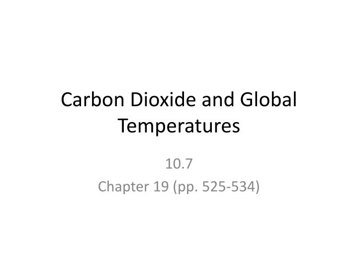 Carbon dioxide and global temperatures