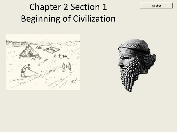 chapter 1 the beginnings of civilization Chapter 1 the beginnings of civilization 1 chapter 1 the beginnings of  civilization 2 1) achievements are made in the old.