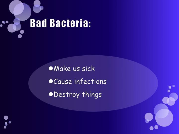 Bad Bacteria: