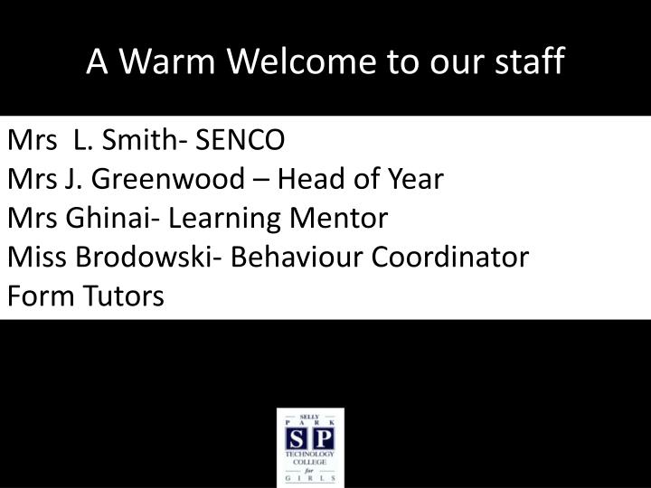 A warm welcome to our staff