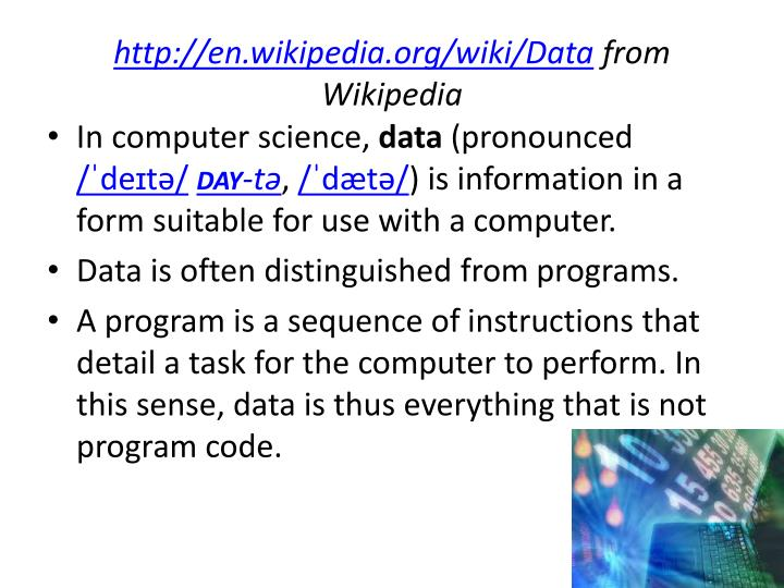 http://en.wikipedia.org/wiki/Data