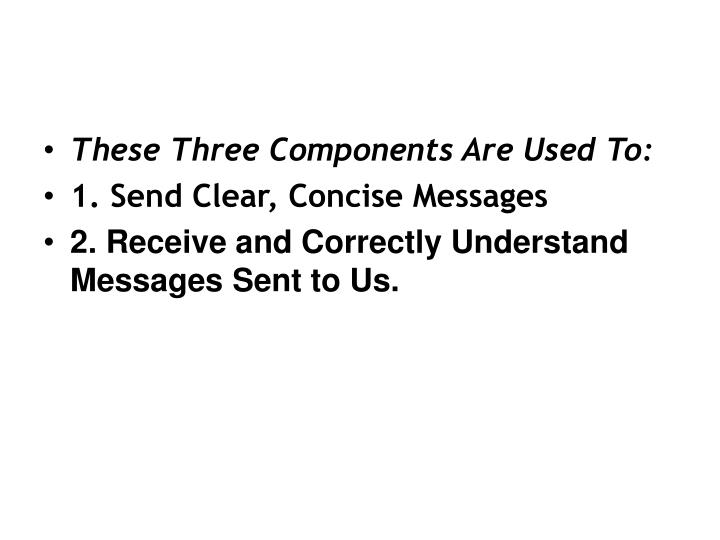 These Three Components Are Used To: