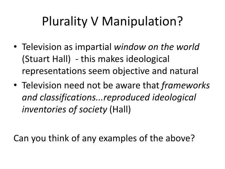 Plurality V Manipulation?