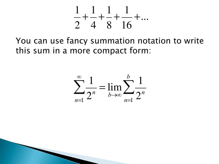 You can use fancy summation notation to write this sum in a more compact form: