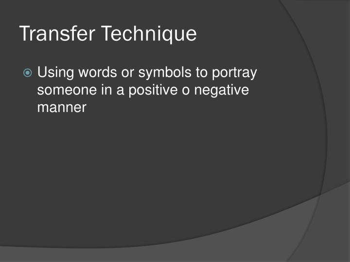 Transfer Technique