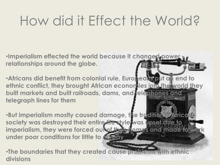 How did it Effect the World?