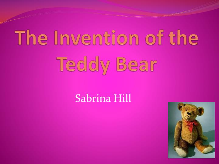 The invention of the teddy bear