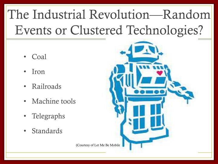 The Industrial Revolution—Random Events or Clustered Technologies?