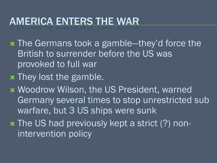 The Germans took a gamble—they'd force the British to surrender before the US was provoked to full war