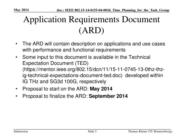 The ARD will contain description on applications and use cases with performance and functional requirements