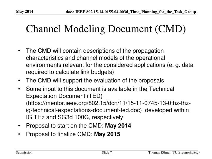 The CMD will contain descriptions of the propagation characteristics and channel models of the operational environments relevant for the considered applications (e. g. data required to calculate link budgets)