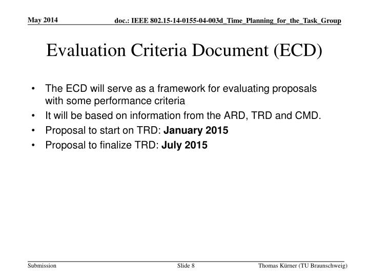The ECD will serve as a framework for evaluating proposals with some performance criteria