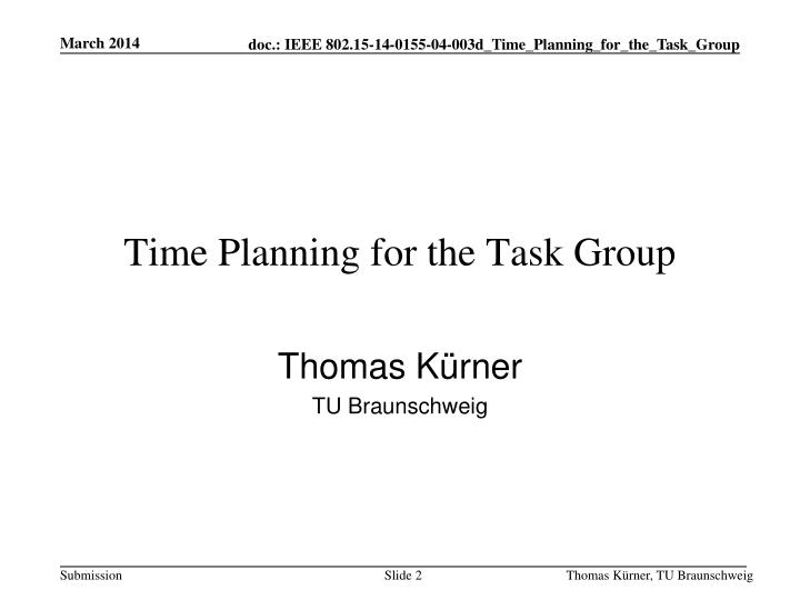 Time Planning for the Task Group