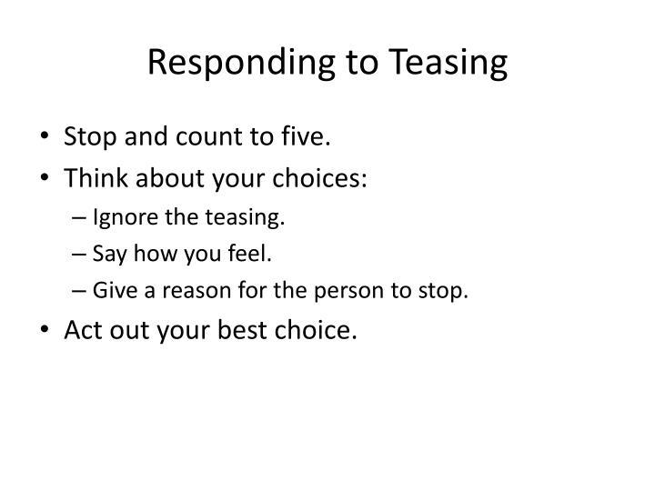 Responding to Teasing
