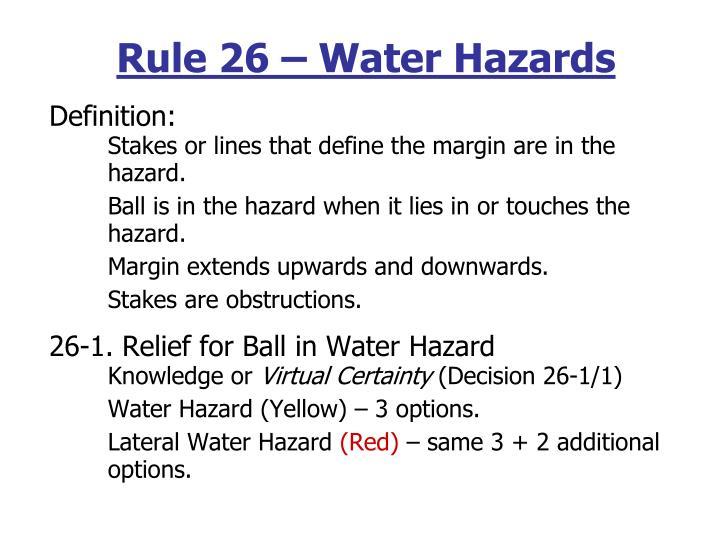 Rule 26 – Water Hazards