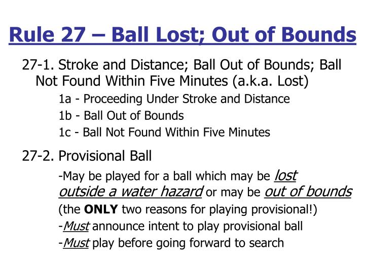 Rule 27 – Ball Lost; Out of Bounds