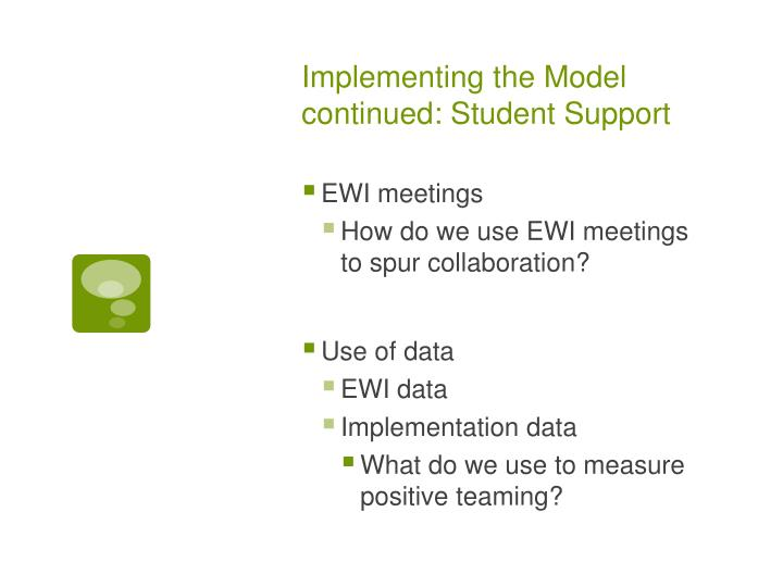Implementing the Model continued: Student Support