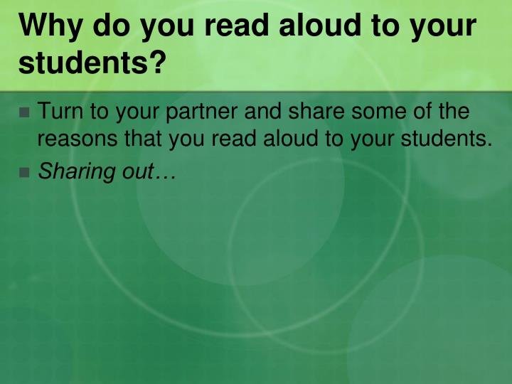 Why do you read aloud to your students?