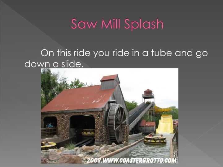 Saw Mill Splash