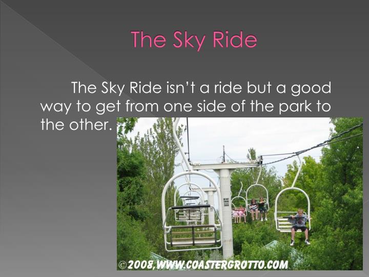 The Sky Ride