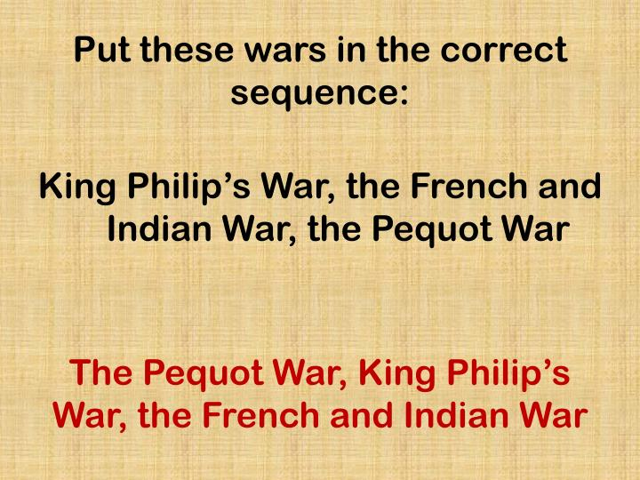 Put these wars in the correct sequence: