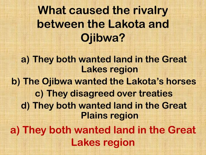 What caused the rivalry between the Lakota and Ojibwa?