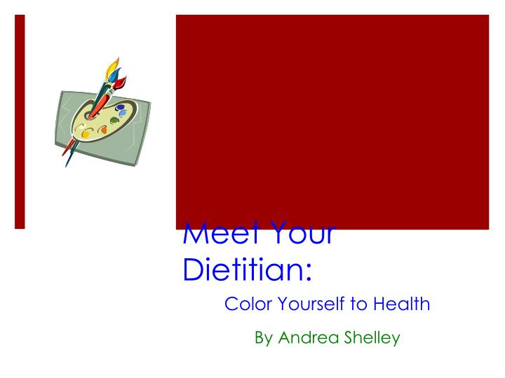 Meet your dietitian