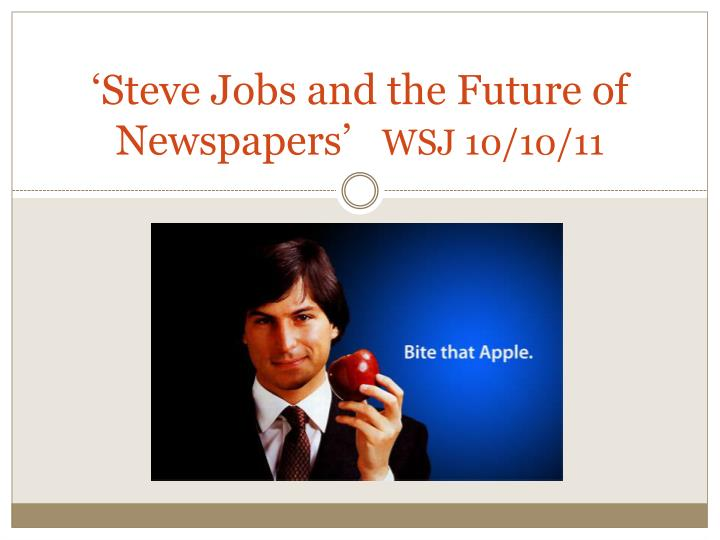 'Steve Jobs and the Future of Newspapers'
