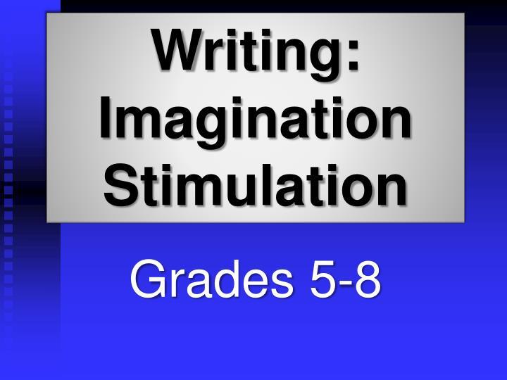 Writing: Imagination Stimulation