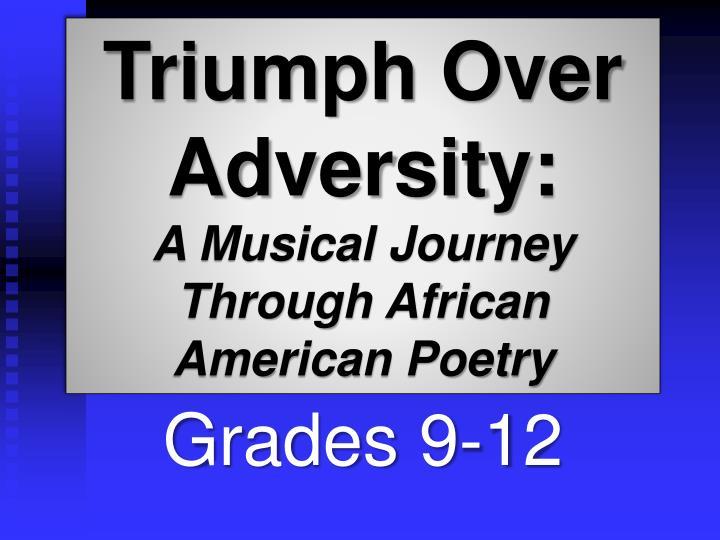 Triumph Over Adversity: