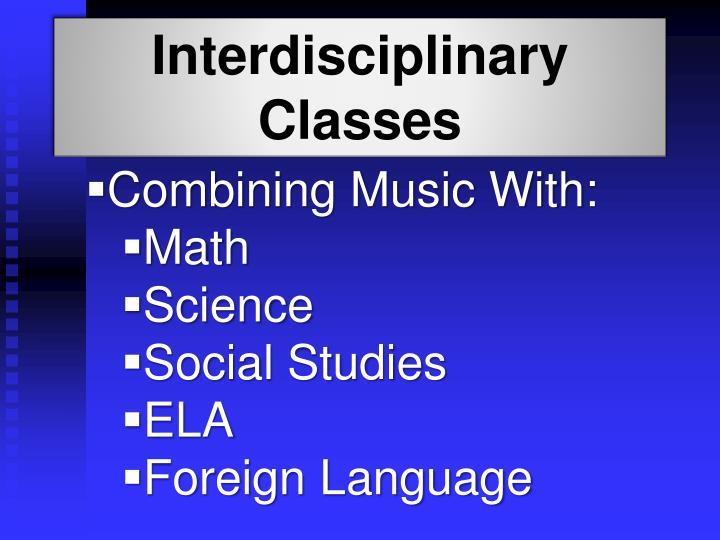 Interdisciplinary Classes