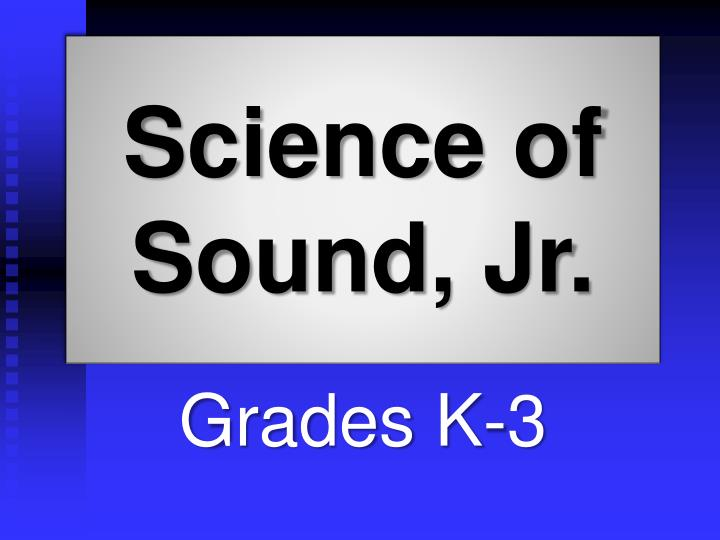 Science of Sound, Jr.