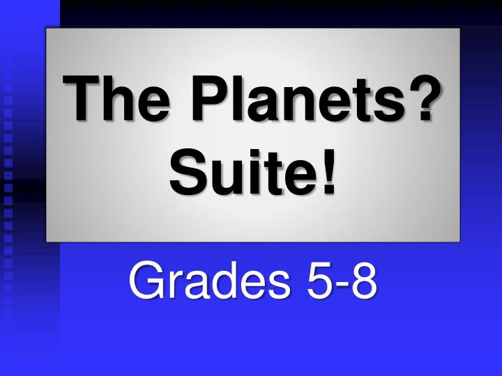 The Planets? Suite!