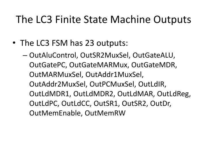 The LC3 Finite State Machine Outputs