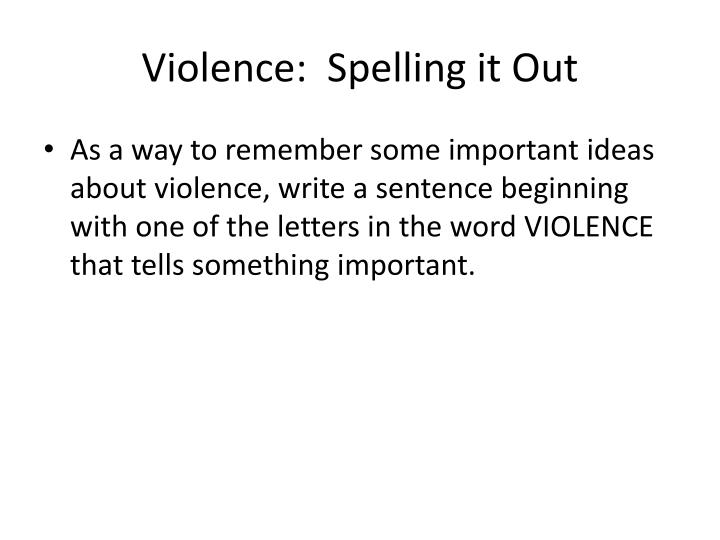 Violence:  Spelling it Out