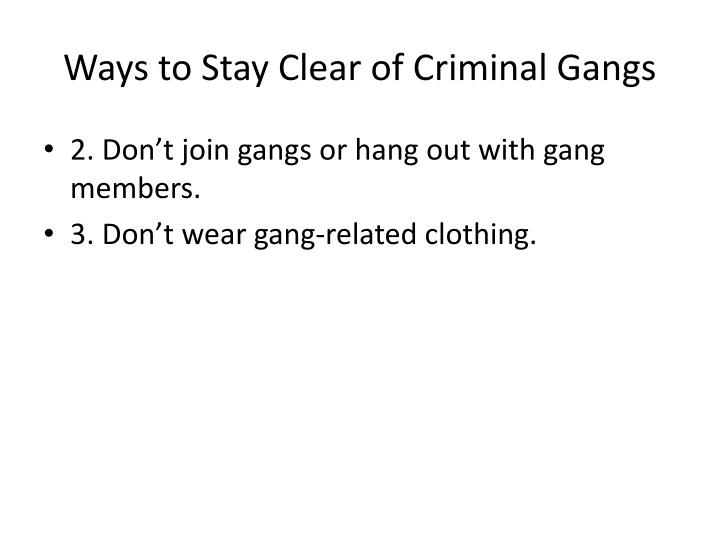 Ways to Stay Clear of Criminal Gangs