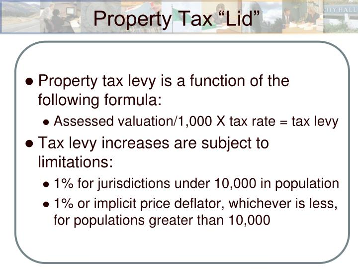 Property tax levy is a function of the following formula: