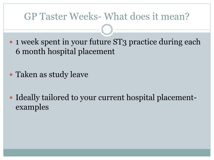 Gp taster weeks what does it mean