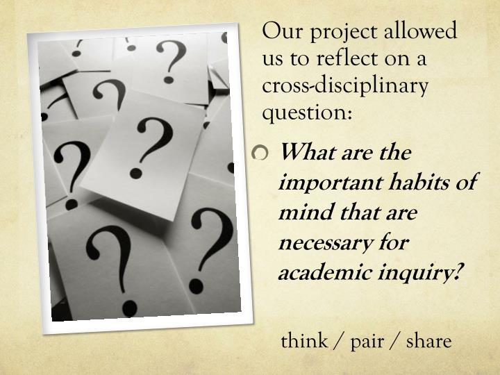 Our project allowed us to reflect on a cross-disciplinary question