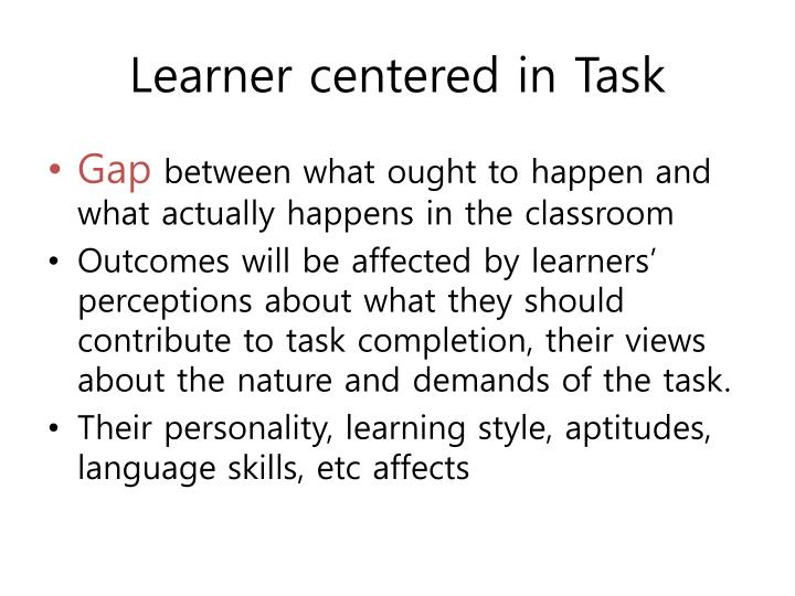 Learner centered in Task