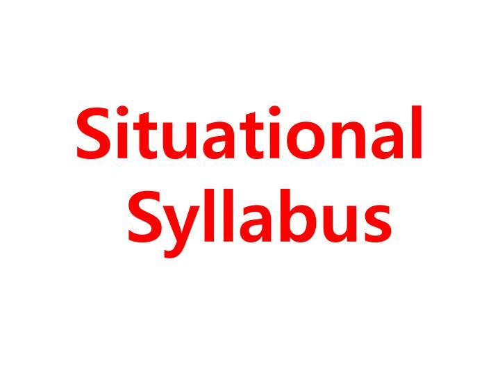 Situational Syllabus