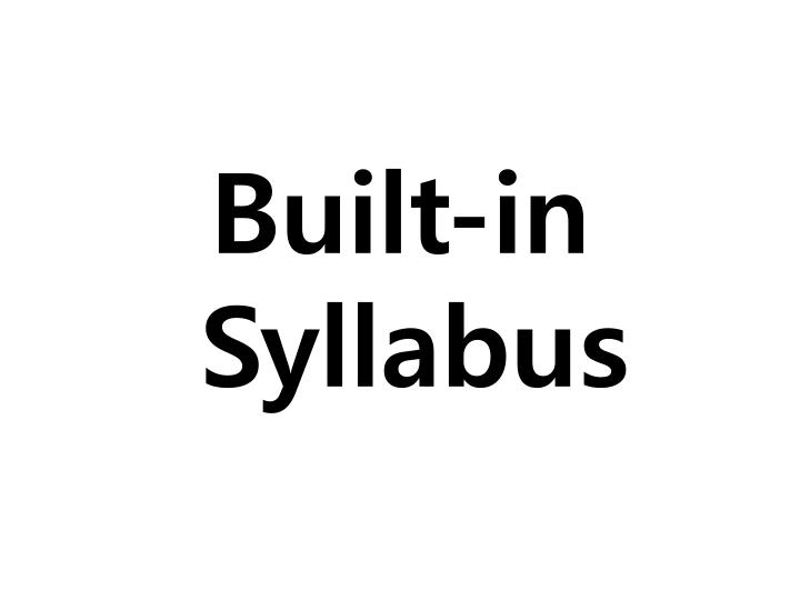 Built-in Syllabus