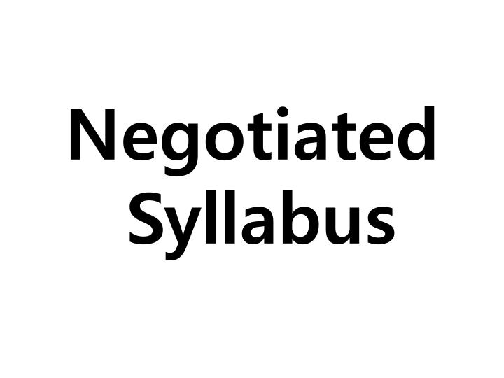 Negotiated Syllabus