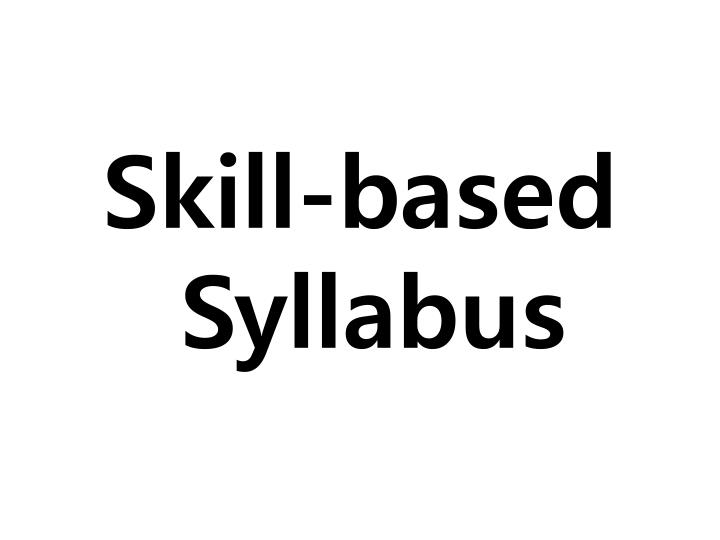Skill-based Syllabus