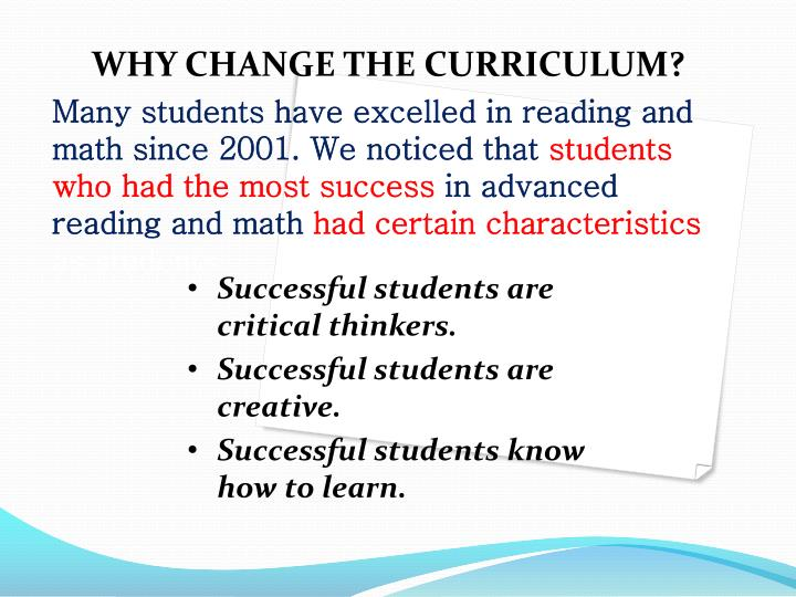 WHY CHANGE THE CURRICULUM?